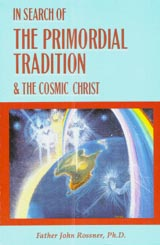 In Search of the Primordial Tradition and the Cosmic Christ
