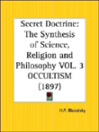 The Third     Volume (1897) of THE SECRET DOCTRINE